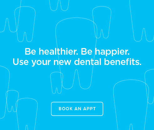 Be Heathier, Be Happier. Use your new dental benefits. - Smyrna Dentist Office